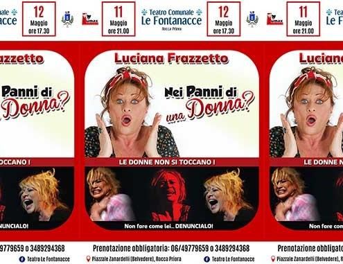 """Teatro Comunale Le Fontanacce presenta """"Nei panni di una donna?.Luciana Frazzetto torna a grande richiesta con il monologo comico... e non solo: """"Nei panni di una donna?"""""""