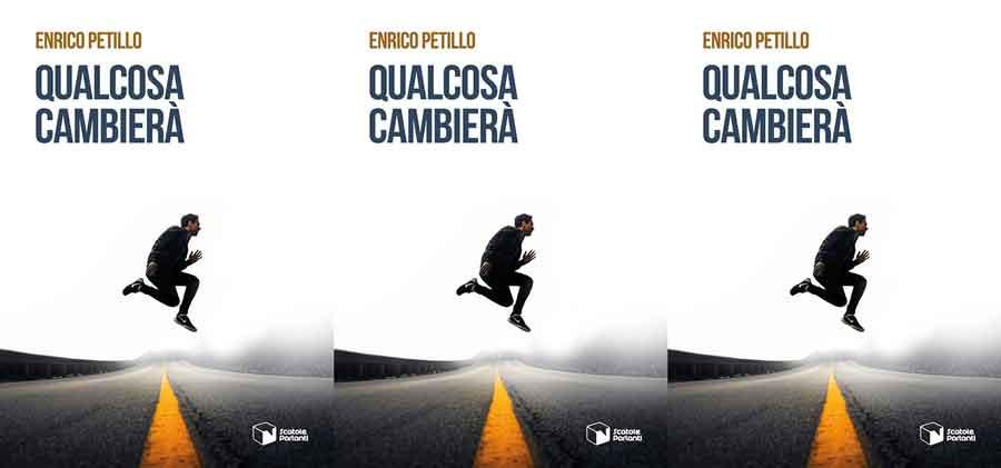 """""""Qualcosa cambierà"""" libro di Enrico Petillo"""
