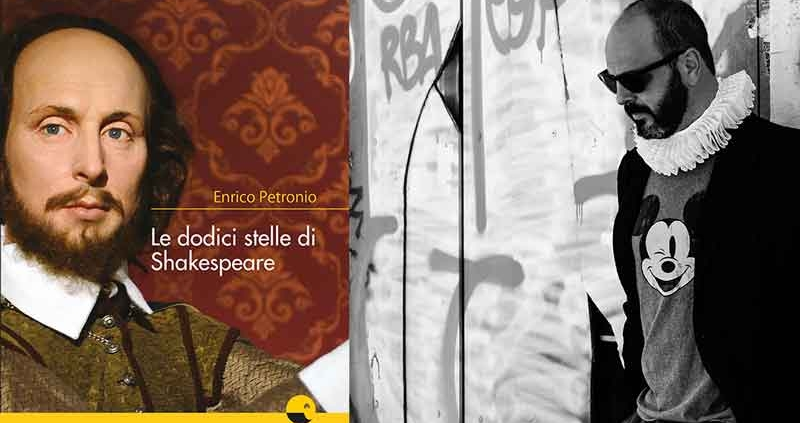 """""""Le dodici stelle di Shakespeare"""" di Enrico Petronio."""