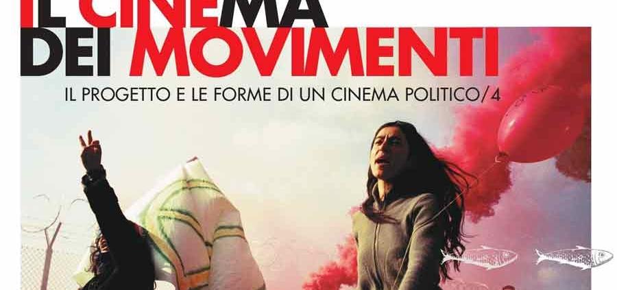 """""""Il Cinema dei Movimenti"""" forme di cinema politico."""