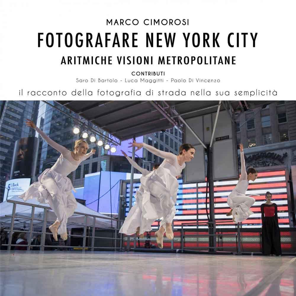 "Marco Cimorosi ""Fotografare New York City."