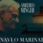 "Amedeo Minghi il nuovo singolo ""Navi o Marinai"""