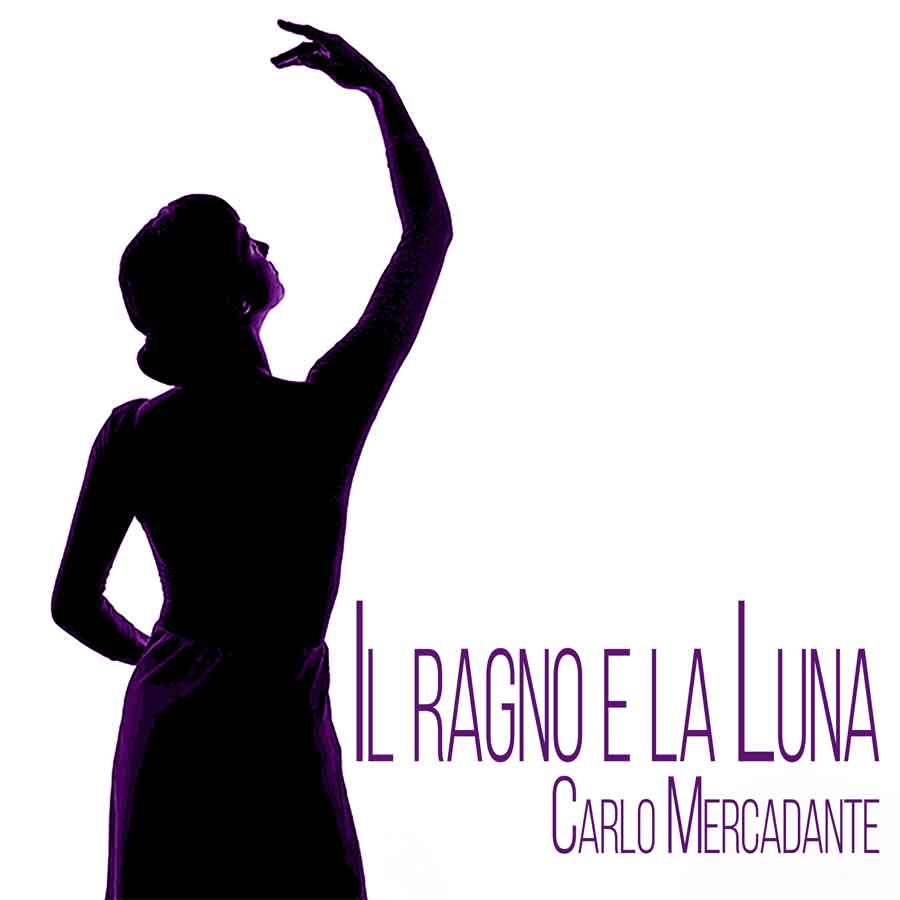 """Carlo Mercadante torna con """"Il Ragno e la Luna""""."""